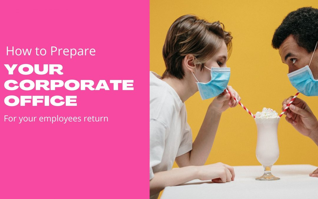 Corporate Office – Return To Work