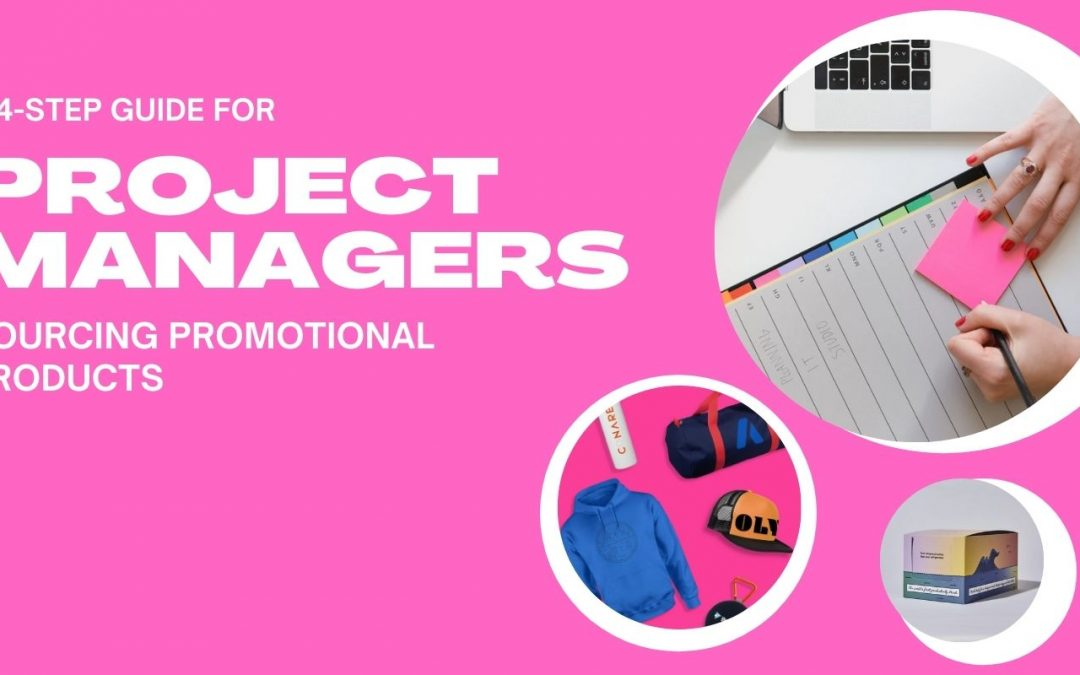 A 4-Step Guide for Project Managers Sourcing Promotional Products