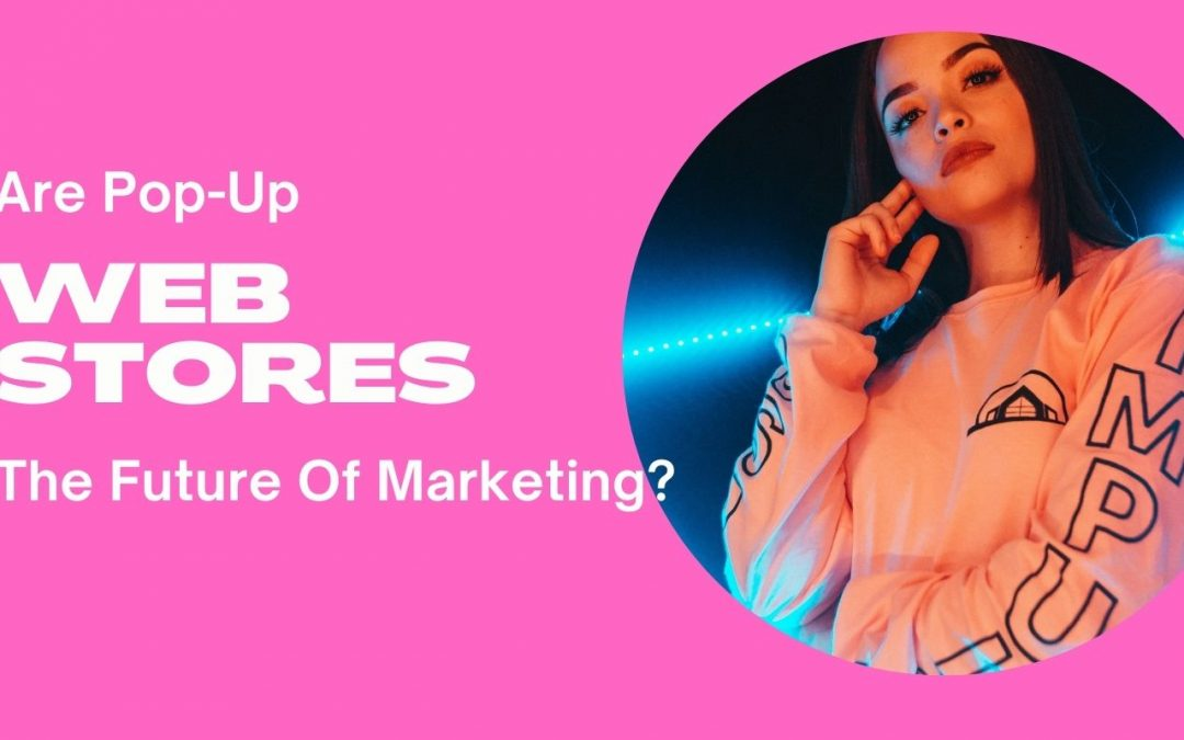 Are Web Stores The Future Of Marketing?